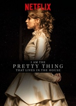 i am the pretty thing that lives in the house 2016
