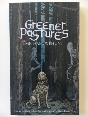 book review greener pastures michael wehunt
