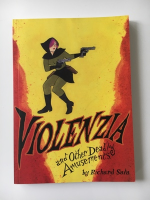 violenzia and other deadly amusements richard sala
