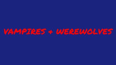 vampires werewolves
